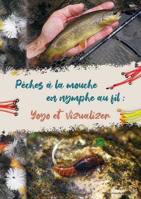 Pêches à la Mouche en Nymphe au Fil, Yoyo et Vizualizer, Avozetto Webzine
