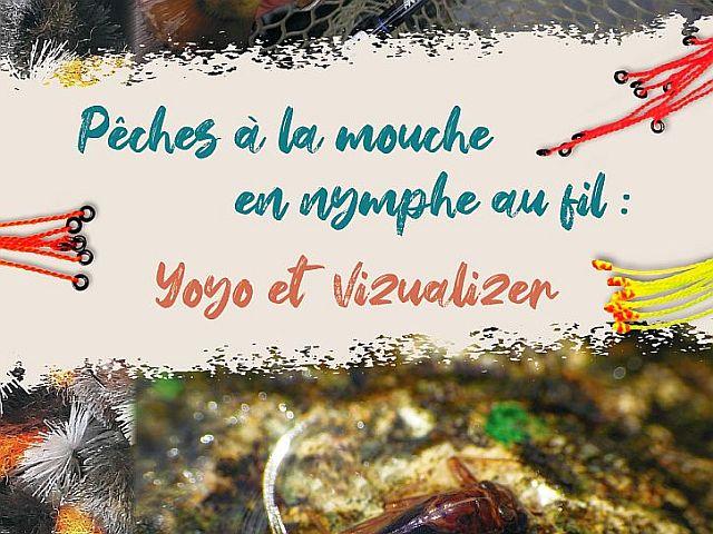 Pêches à la mouche en Nymphe au Fil, Yoyo et Vizualizer par Avozetto, Webzine Pêche Mouche